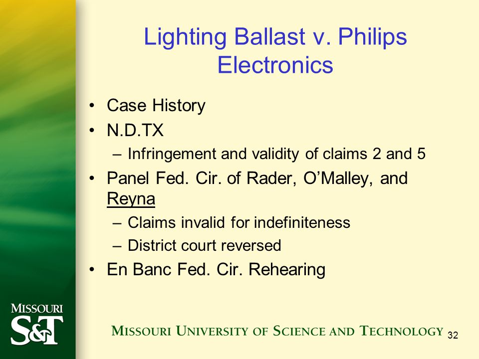 Lighting Ballast v. Philips Electronics Case History N.D.TX –Infringement and validity of claims 2 and 5 Panel Fed. Cir. of Rader, O'Malley, and Reyna