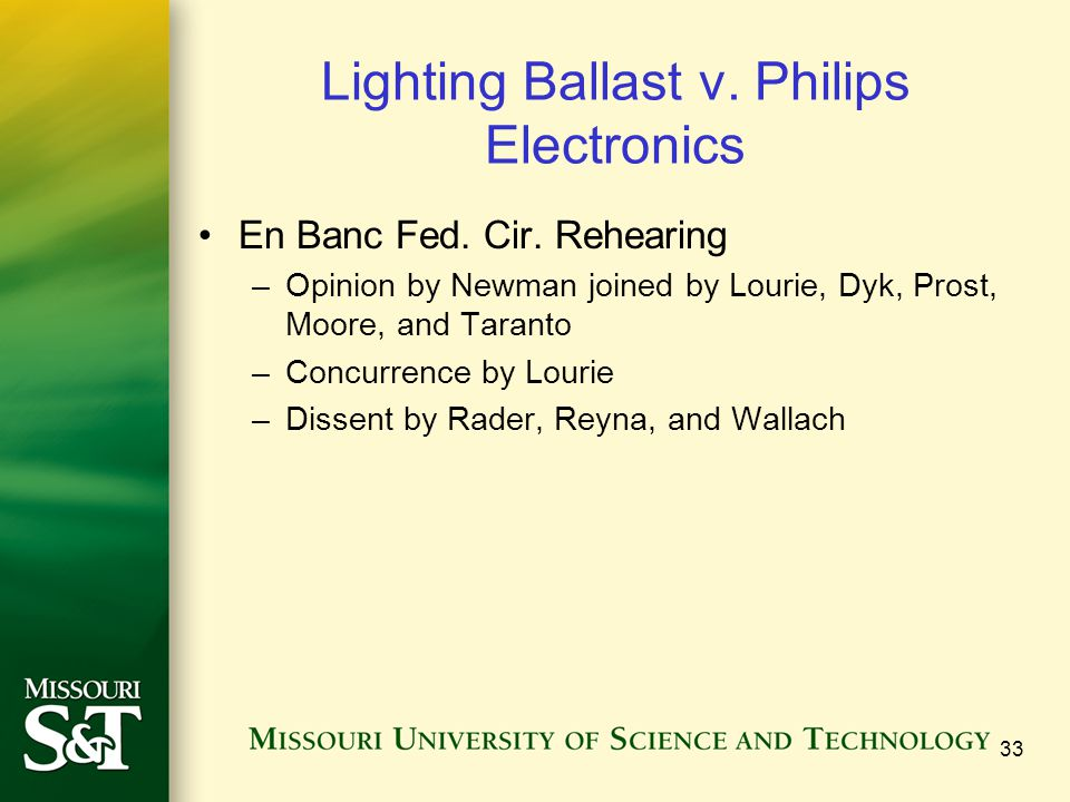 Lighting Ballast v. Philips Electronics En Banc Fed. Cir. Rehearing –Opinion by Newman joined by Lourie, Dyk, Prost, Moore, and Taranto –Concurrence b