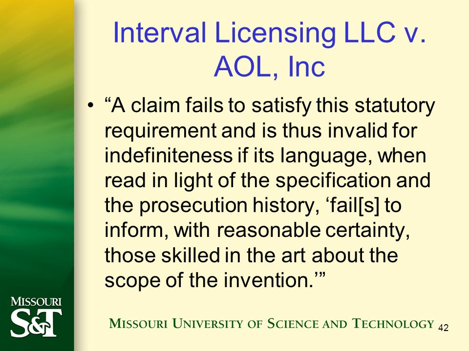 """Interval Licensing LLC v. AOL, Inc """"A claim fails to satisfy this statutory requirement and is thus invalid for indefiniteness if its language, when r"""