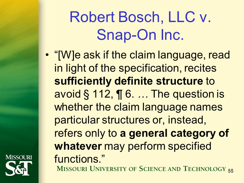 """Robert Bosch, LLC v. Snap-On Inc. """"[W]e ask if the claim language, read in light of the specification, recites sufficiently definite structure to avoi"""