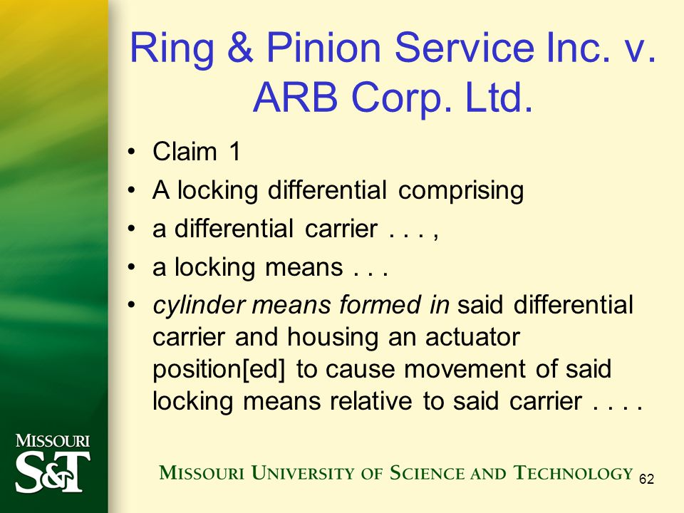 Ring & Pinion Service Inc. v. ARB Corp. Ltd. Claim 1 A locking differential comprising a differential carrier..., a locking means... cylinder means fo