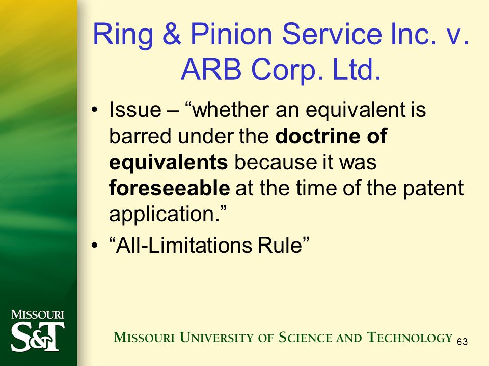 """Ring & Pinion Service Inc. v. ARB Corp. Ltd. Issue – """"whether an equivalent is barred under the doctrine of equivalents because it was foreseeable at"""