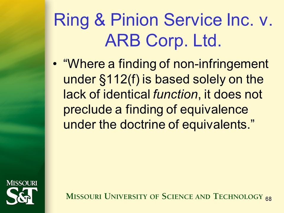 """Ring & Pinion Service Inc. v. ARB Corp. Ltd. """"Where a finding of non-infringement under §112(f) is based solely on the lack of identical function, it"""