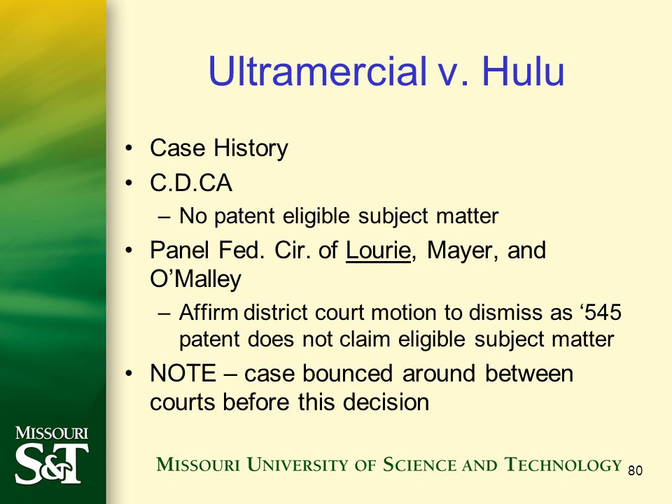 Ultramercial v. Hulu Case History C.D.CA –No patent eligible subject matter Panel Fed.