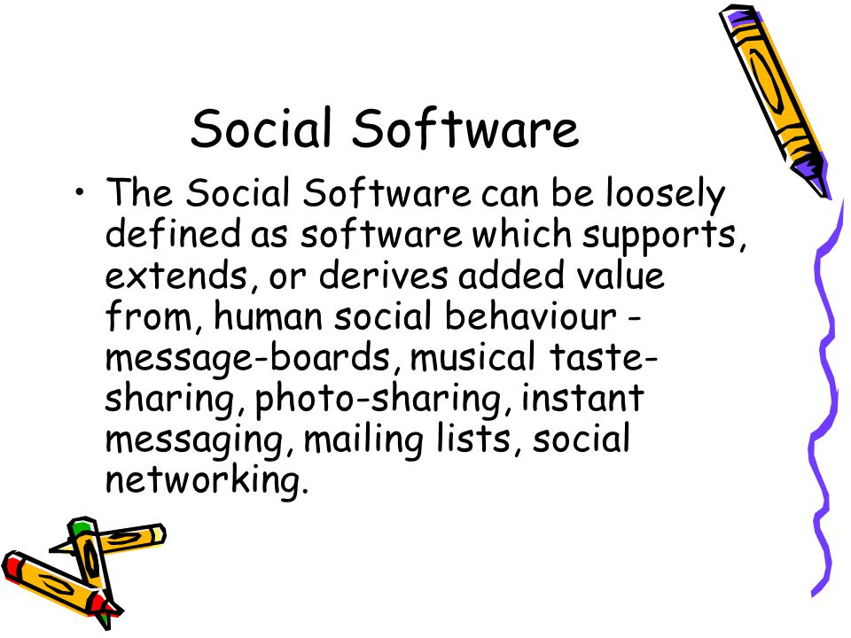 Social Software It has enabled the web in Read/Write mode wherein the web is not only used in the conventional mode for reading but also the new content gets generated by the end users.