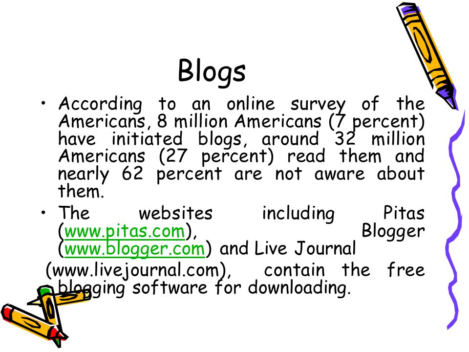 The major LIS blogs wordpress (www.wordpress.org), Blogger (www.blogger.com) and Movable type (www.movabletype.org) are the most popular blogging platformswww.wordpress.orgwww.blogger.comwww.movabletype.org