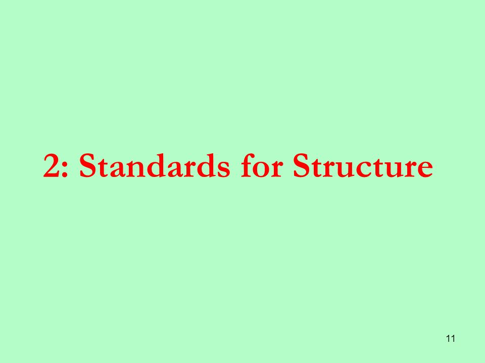 11 2: Standards for Structure