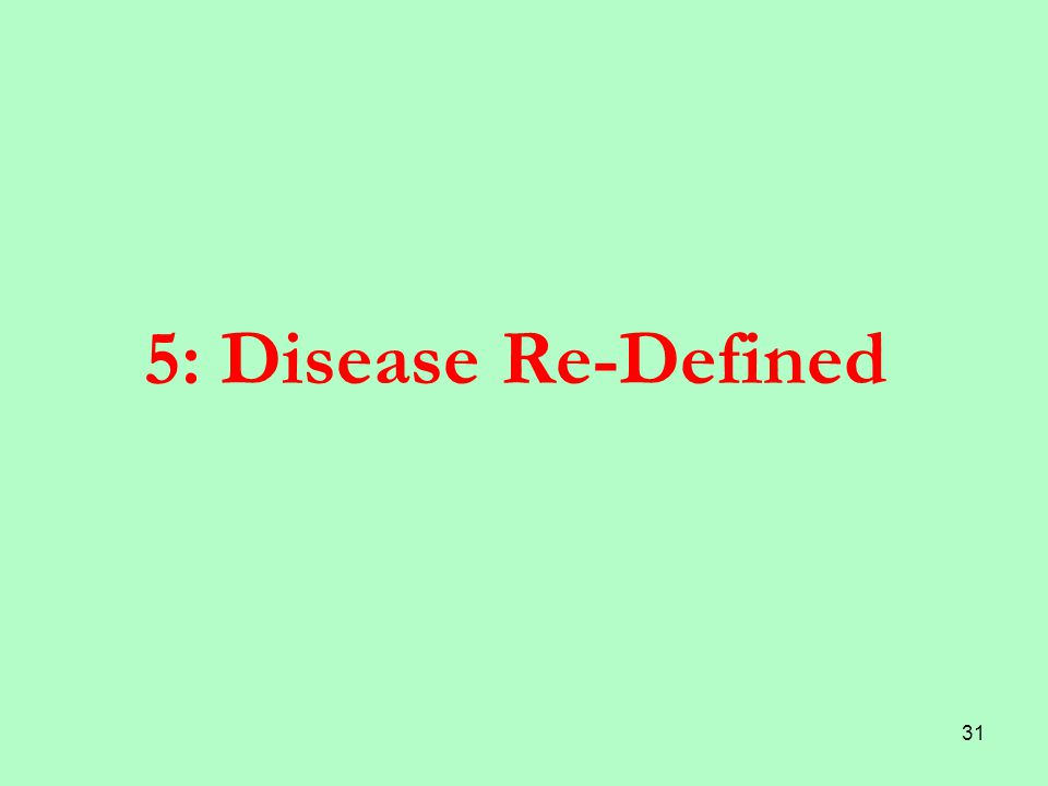 31 5: Disease Re-Defined