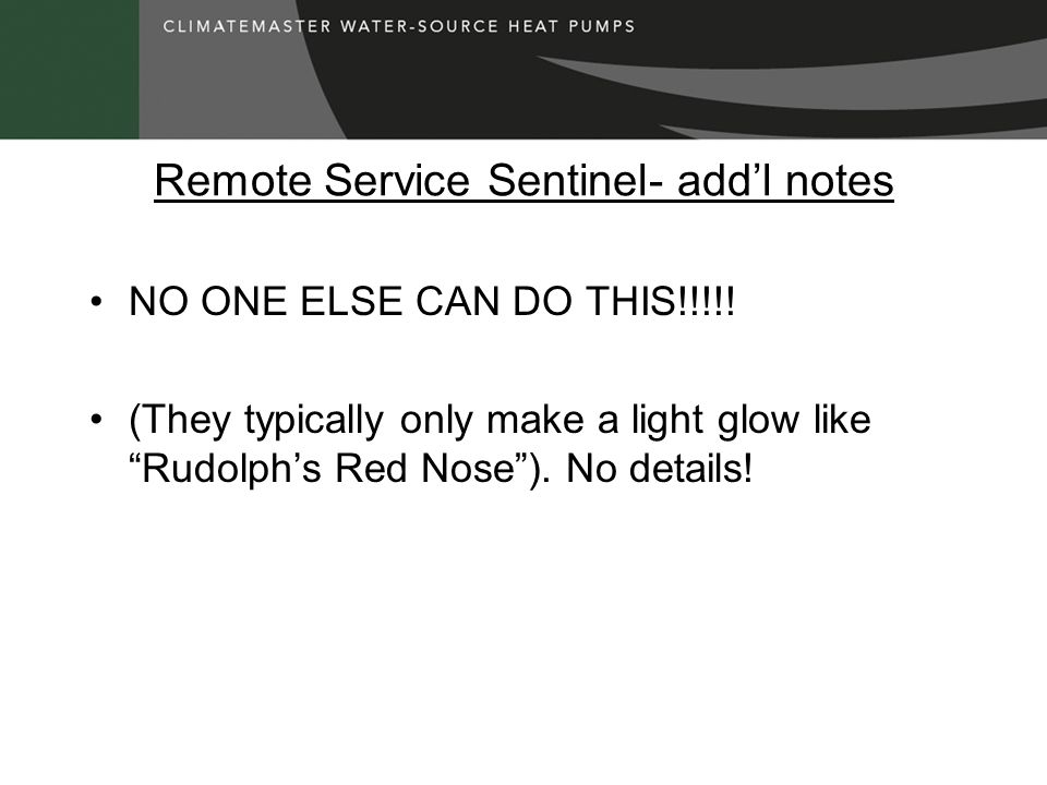 Remote Service Sentinel- add'l notes NO ONE ELSE CAN DO THIS!!!!.