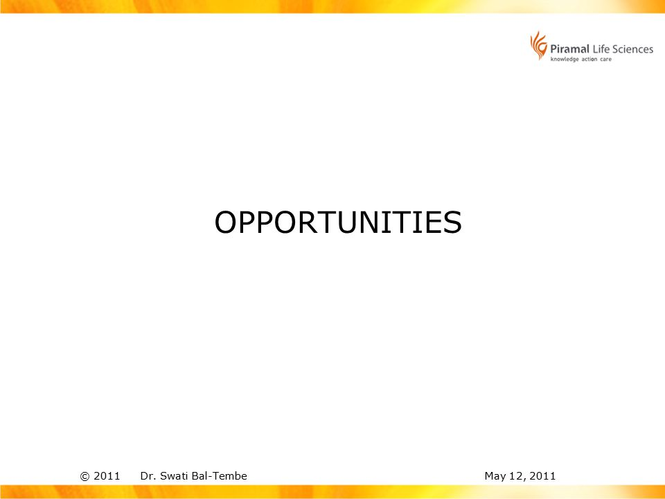© 2011 Dr. Swati Bal-TembeMay 12, 2011 OPPORTUNITIES