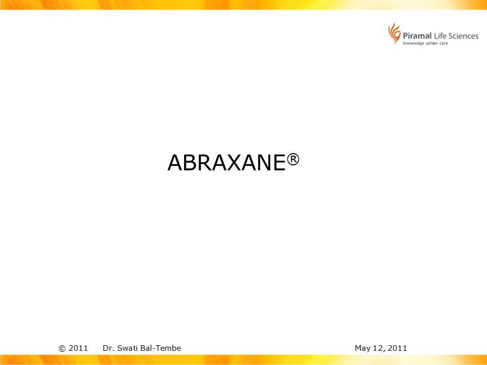 © 2011 Dr. Swati Bal-TembeMay 12, 2011 ABRAXANE ®