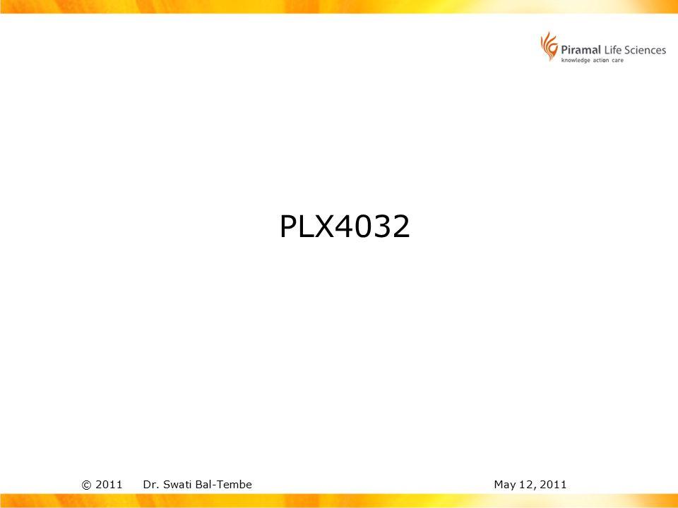© 2011 Dr. Swati Bal-TembeMay 12, 2011 PLX4032