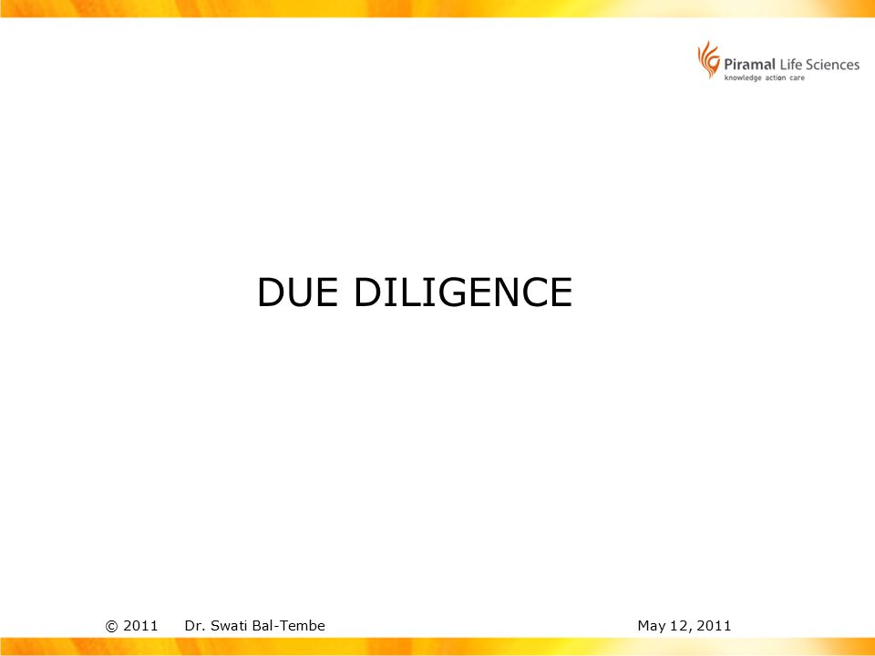 © 2011 Dr. Swati Bal-TembeMay 12, 2011 DUE DILIGENCE