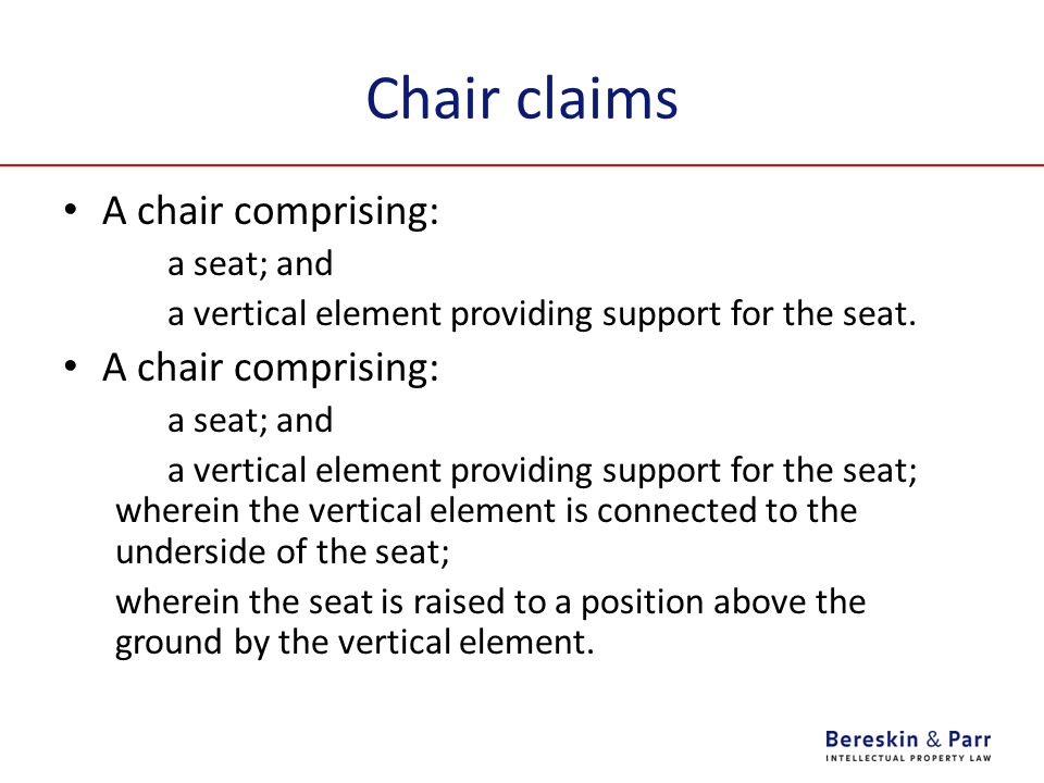Chair claims A chair comprising: a seat; and a vertical element providing support for the seat.