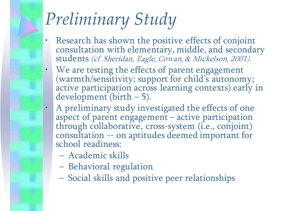 Preliminary Study Research has shown the positive effects of conjoint consultation with elementary, middle, and secondary students (cf. Sheridan, Eagl