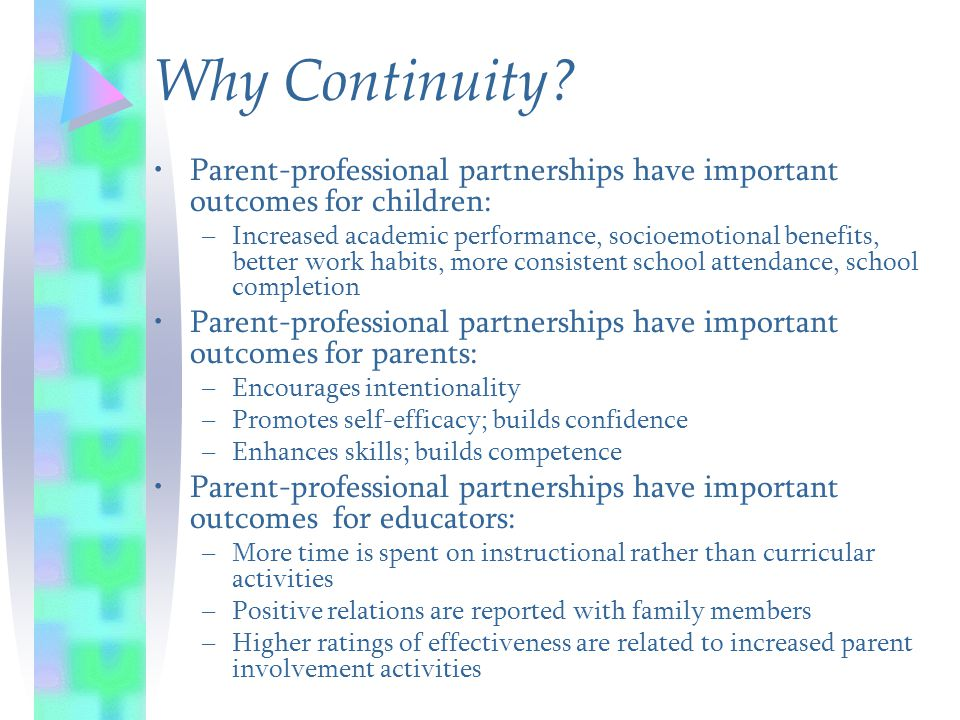 Parent-professional partnerships have important outcomes for children: –Increased academic performance, socioemotional benefits, better work habits, m