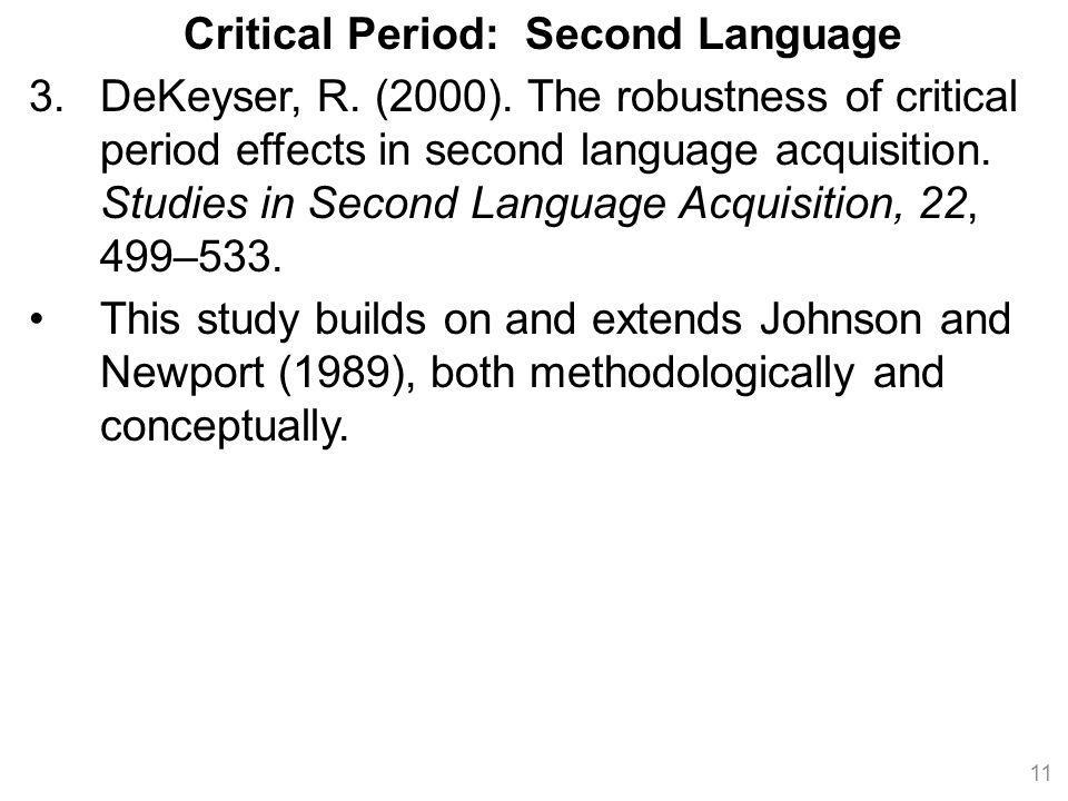 Critical Period: Second Language 3.DeKeyser, R. (2000).