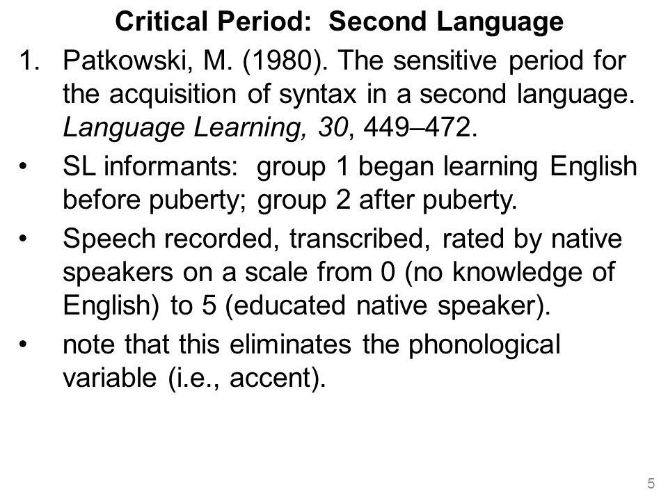 Critical Period: Second Language 1.Patkowski, M. (1980).