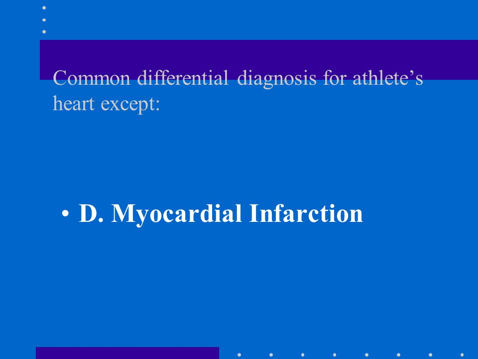 Common differential diagnosis for athlete's heart except: A.