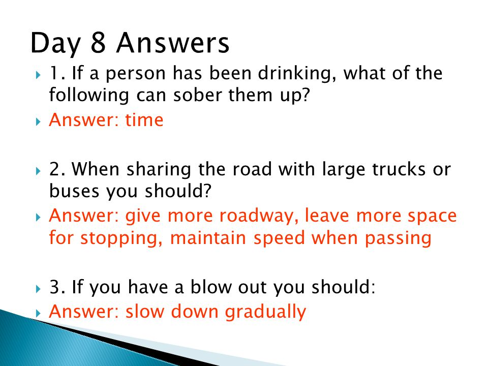  1.If a person has been drinking, what of the following can sober them up.