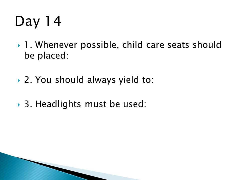  1.Whenever possible, child care seats should be placed:  2.