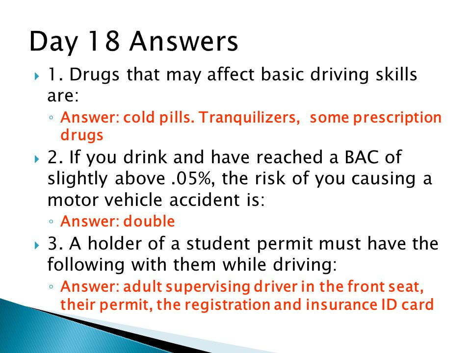  1.Drugs that may affect basic driving skills are: ◦ Answer: cold pills.