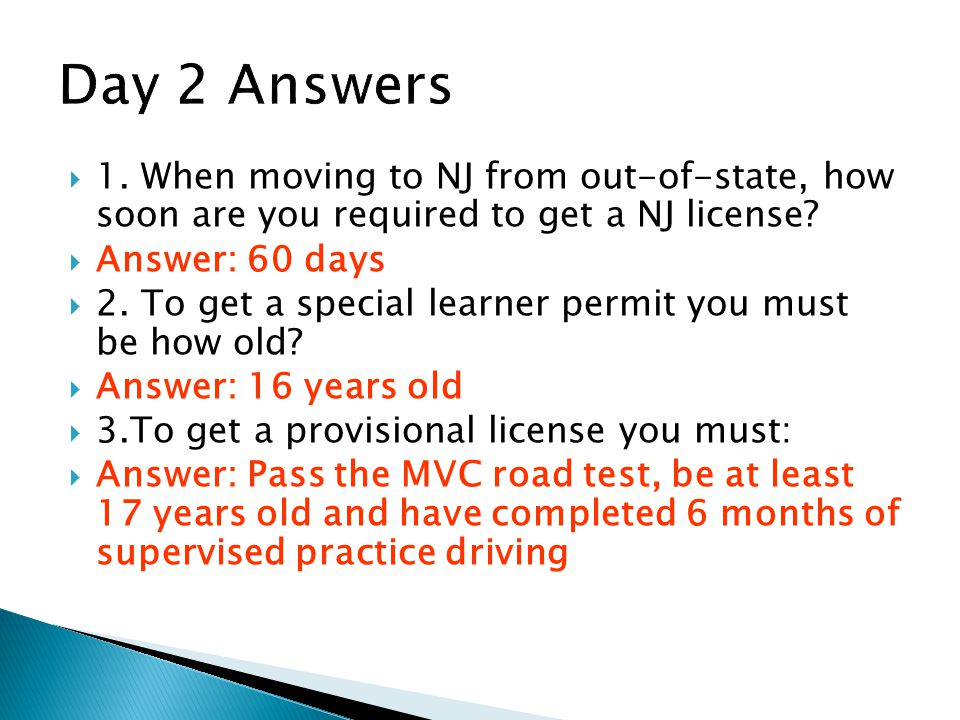  1.When moving to NJ from out-of-state, how soon are you required to get a NJ license.