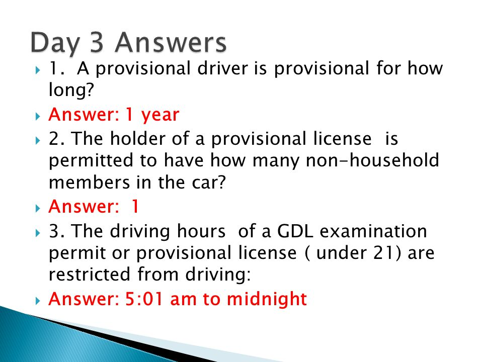  1.A provisional driver is provisional for how long.