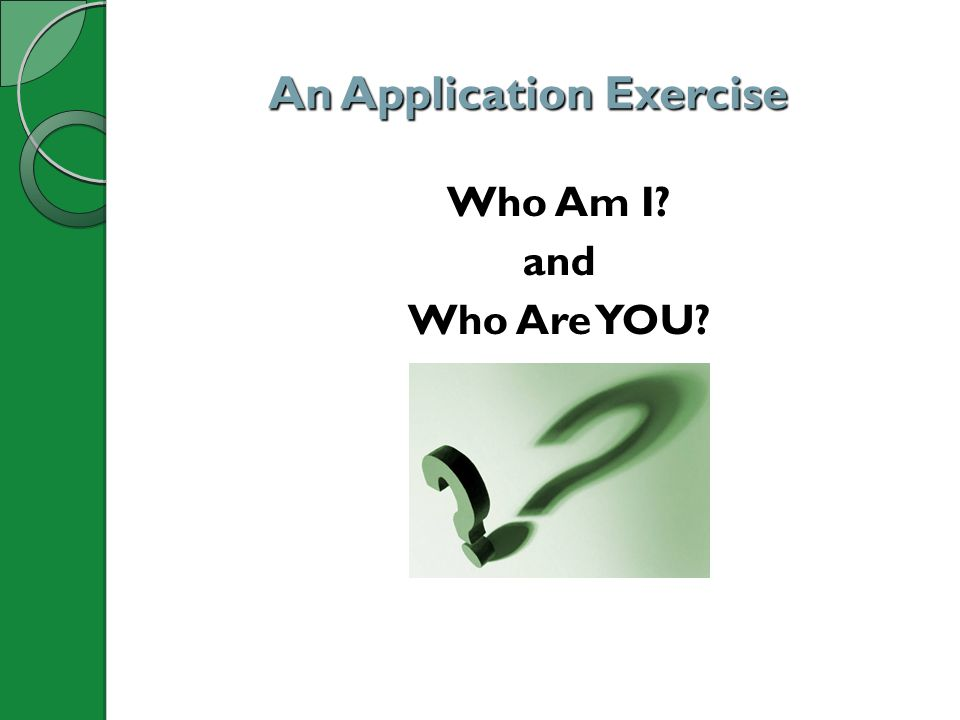 An Application Exercise Who Am I? and Who Are YOU?