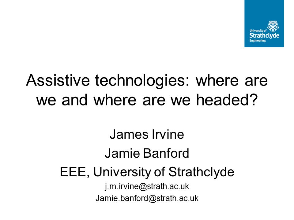 Assistive technologies: where are we and where are we headed.