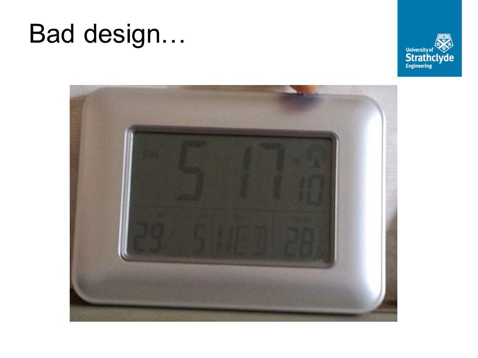 Bad design…