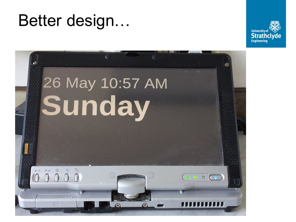 Better design…