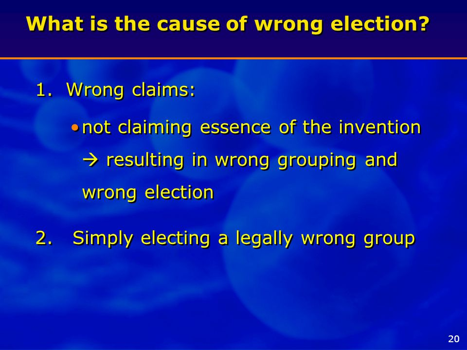 What is the cause of wrong election. 1.
