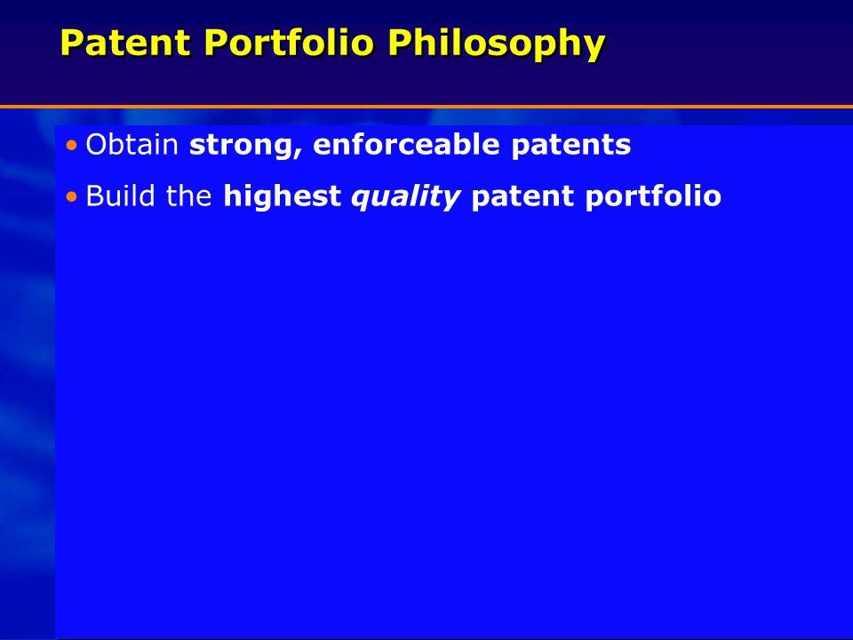 5 Patent Portfolio Philosophy Obtain strong, enforceable patents Build the highest quality patent portfolio Obtain strong, enforceable patents Build the highest quality patent portfolio