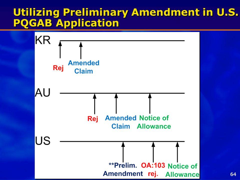 Utilizing Preliminary Amendment in U.S. PQGAB Application 64