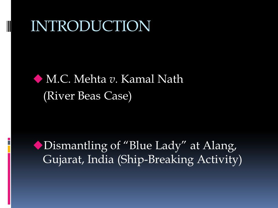 INTRODUCTION  M.C. Mehta v.