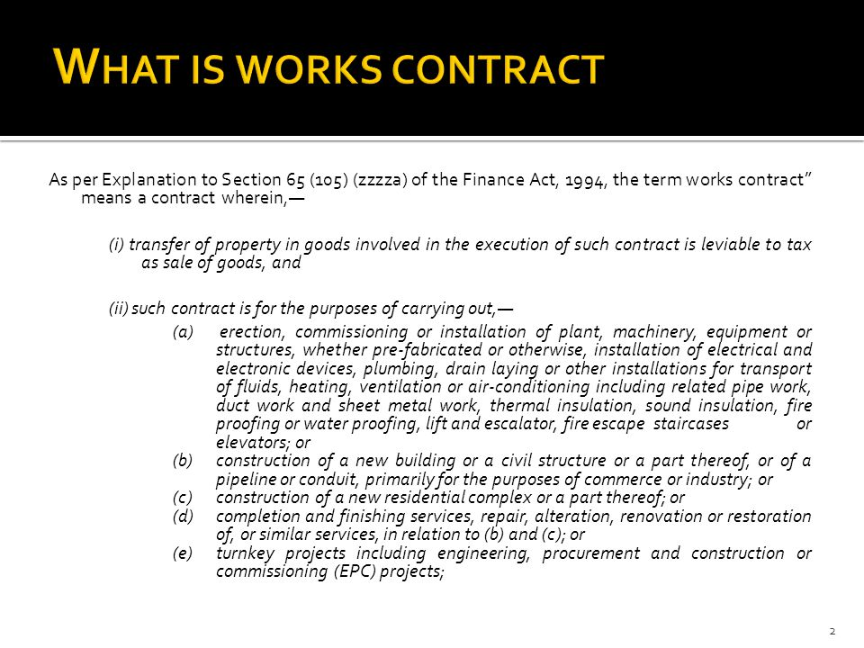 "As per Explanation to Section 65 (105) (zzzza) of the Finance Act, 1994, the term works contract"" means a contract wherein,— (i) transfer of property"