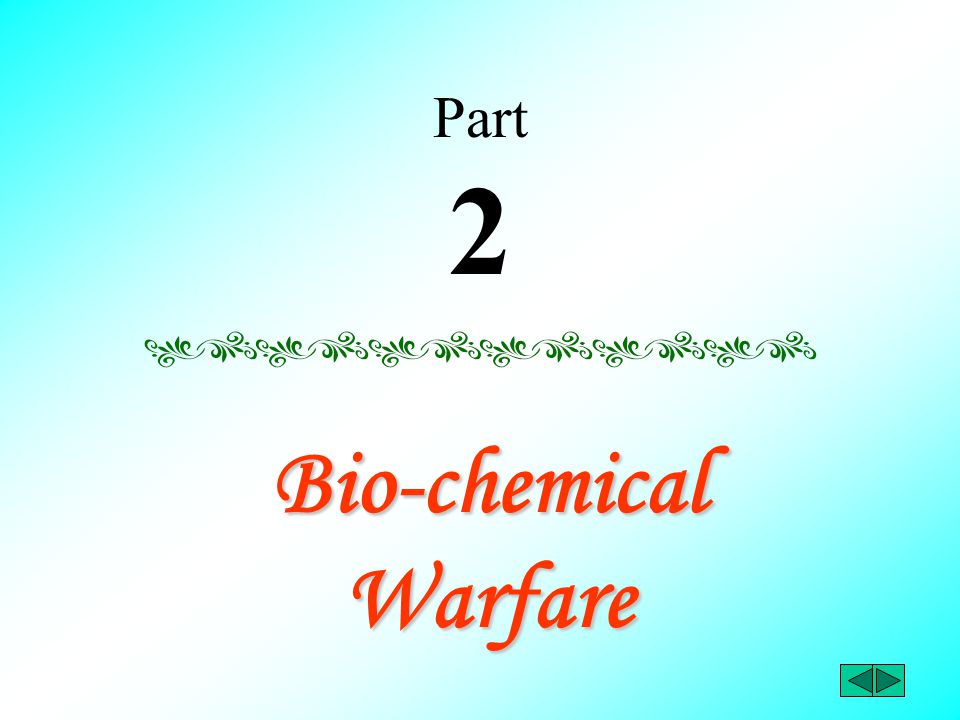 Part 2 Bio-chemical Warfare