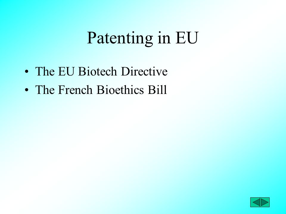 Patenting in EU The EU Biotech Directive The French Bioethics Bill
