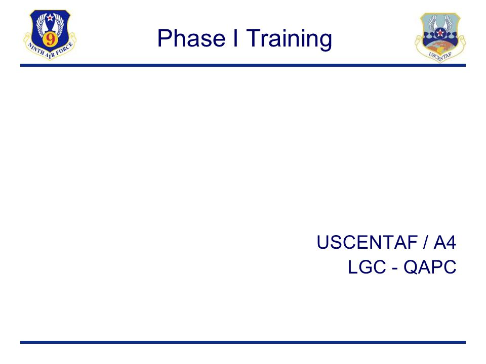 Phase I Training USCENTAF / A4 LGC - QAPC