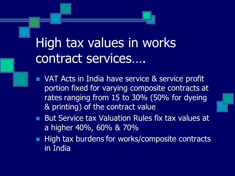High tax values in works contract services….