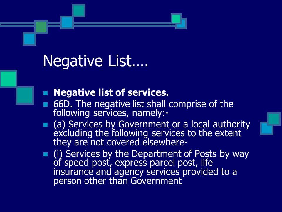 Negative List…. Negative list of services. 66D.