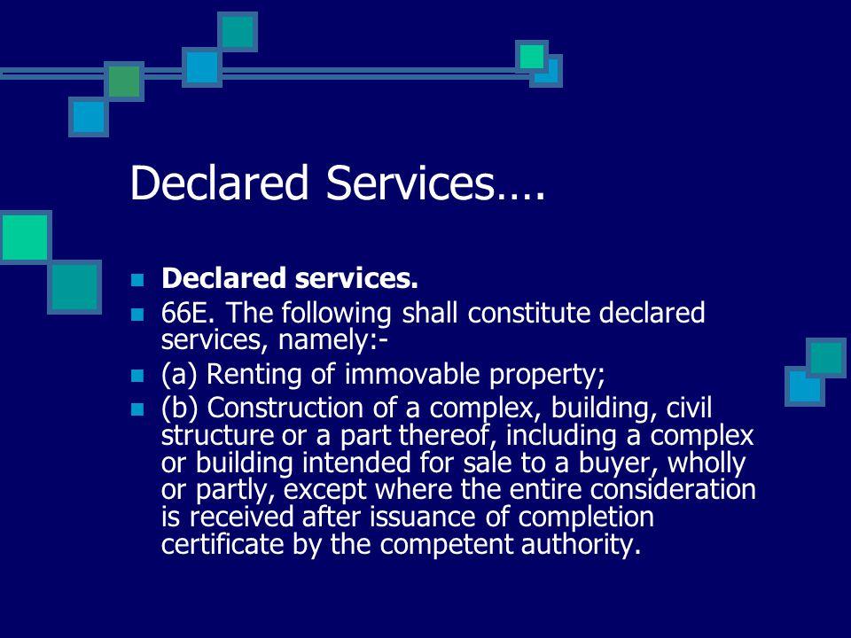 Declared Services…. Declared services. 66E.