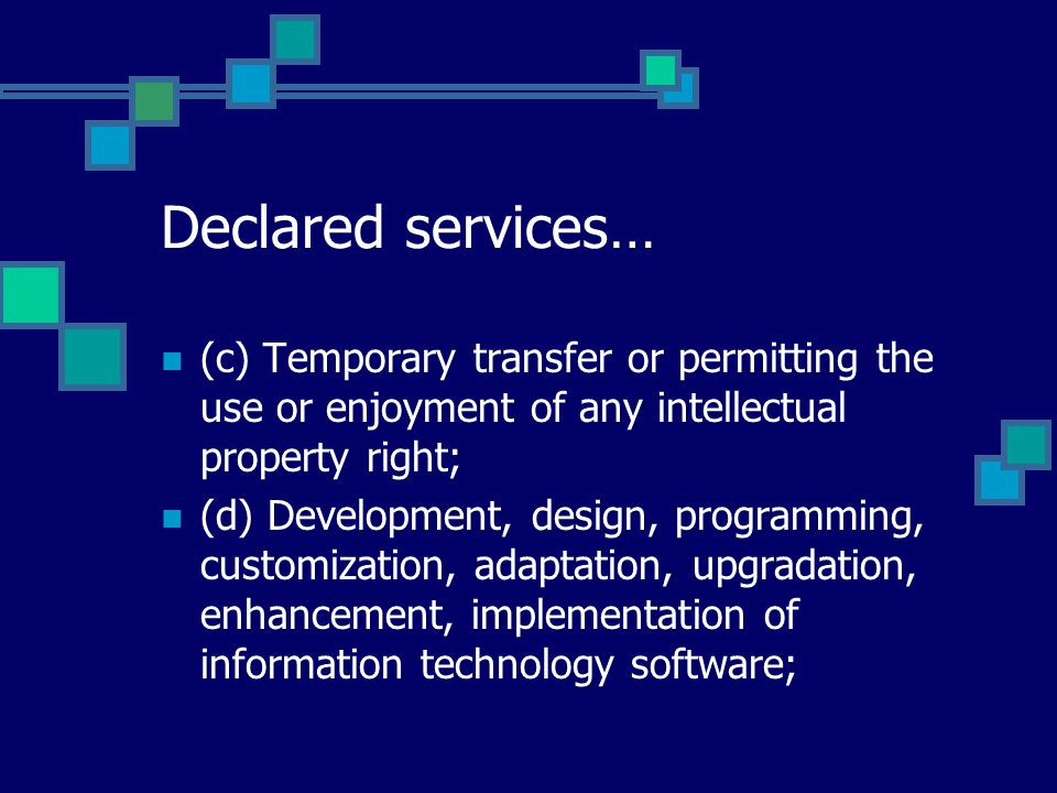 Declared services… (c) Temporary transfer or permitting the use or enjoyment of any intellectual property right; (d) Development, design, programming,