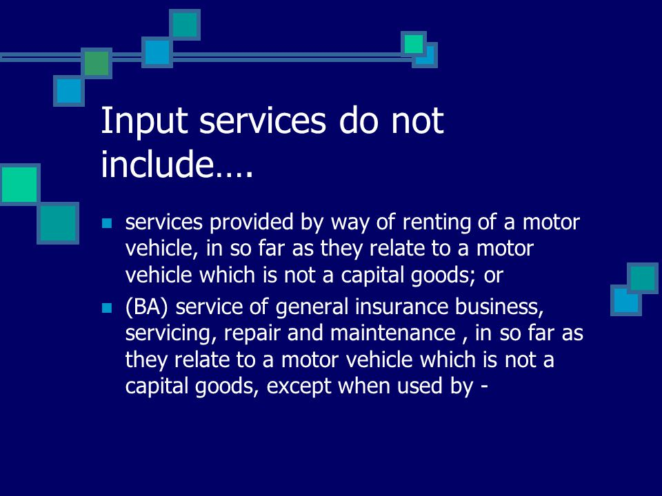 Input services do not include….