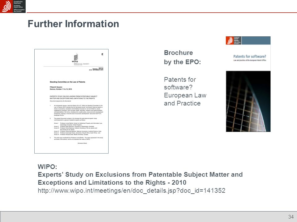 Brochure by the EPO: Further Information Patents for software? European Law and Practice 34 WIPO: Experts' Study on Exclusions from Patentable Subject