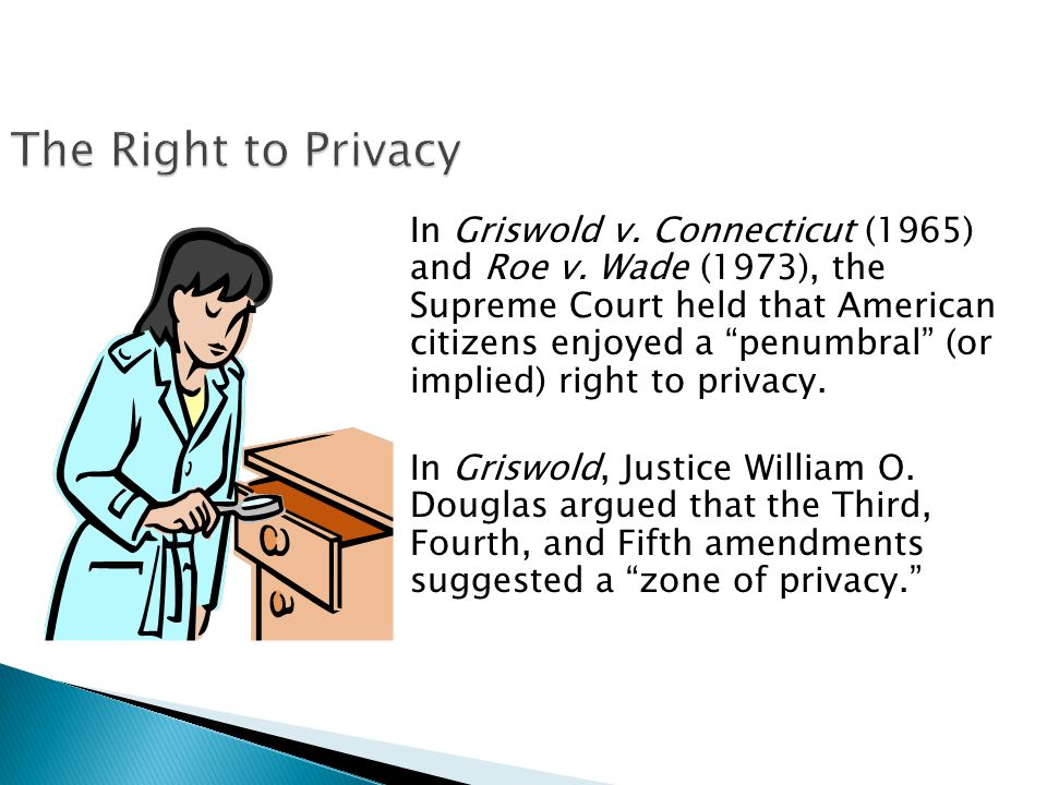 In Griswold v.Connecticut (1965) and Roe v.