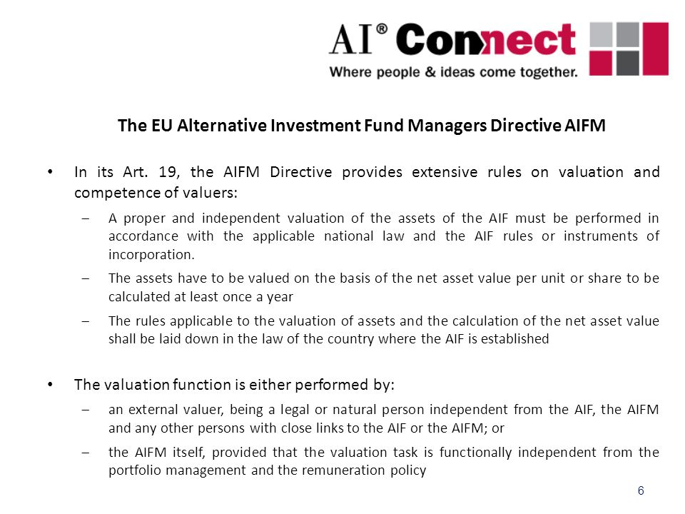 6 The EU Alternative Investment Fund Managers Directive AIFM In its Art.