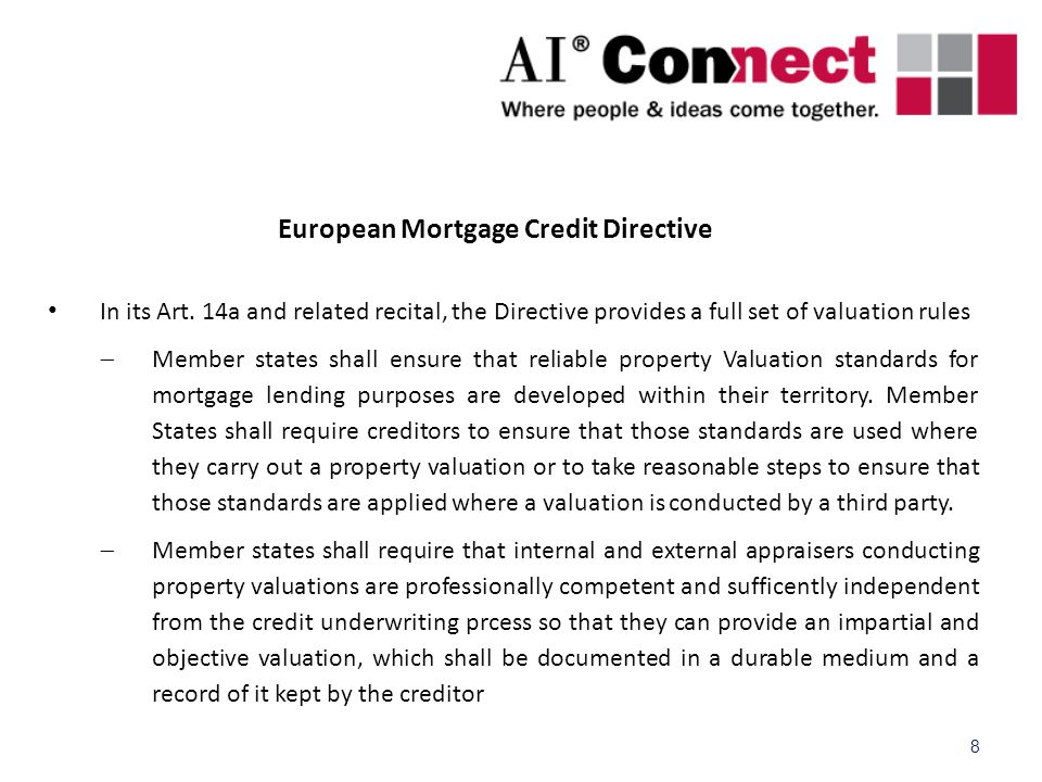 8 European Mortgage Credit Directive In its Art.