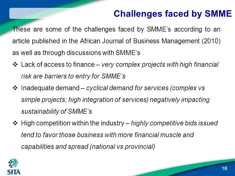 Challenges faced by SMME These are some of the challenges faced by SMME's according to an article published in the African Journal of Business Managem